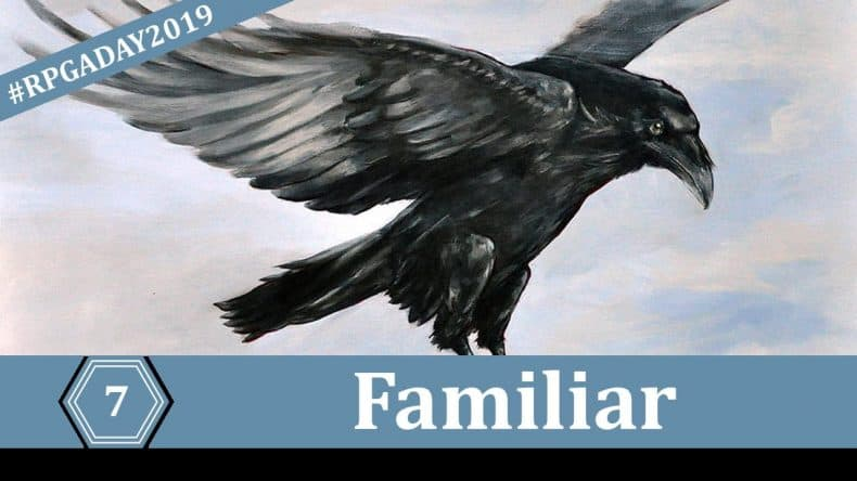 RPGADAY2019 Day 7 - Familiar